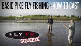 FLY TV Squeeze – Basic Pike Fly Fishing – How to Cast