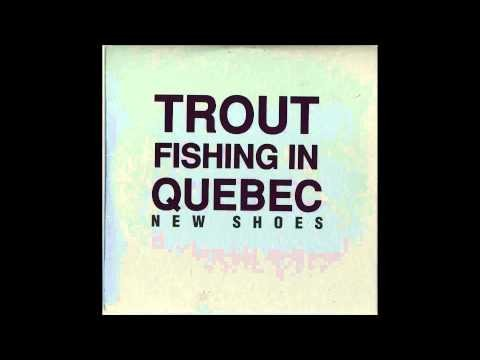 Trout Fishing In Quebec – New Shoes (1993)