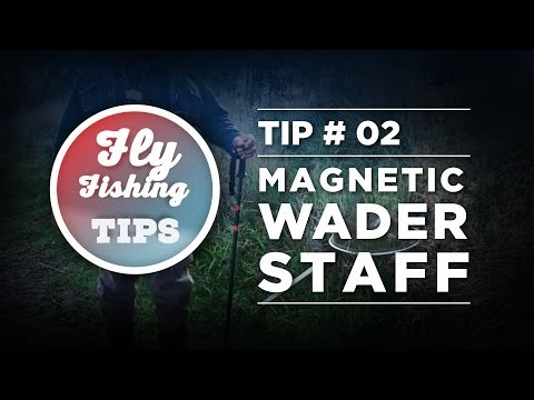FlyFishing Tip#02  Magnetic Wading Staff