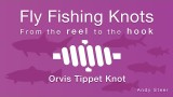 Fly Fishing Knots – Orvis Tippet Knot